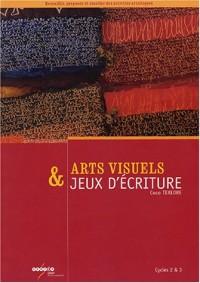 Arts visuels et jeux d'écriture : Cycles 2 et 3
