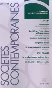 Sociétés contemporaines, 2007 N° 66 : Le travail dans les institutions culturelles
