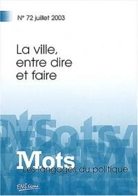 Mots, les langages du politique, N° 72 Juillet 2003 : La ville, entre dire et faire