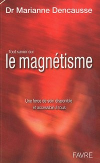 Tout savoir sur le magnétisme : Une force de soin disponible et accessible à tous