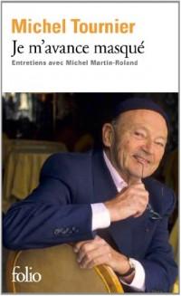 Je m'avance masqué: Entretiens avec Michel Martin-Roland