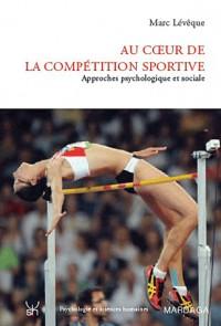 Au coeur de la compétition sportive : Approches psychologique et sociale