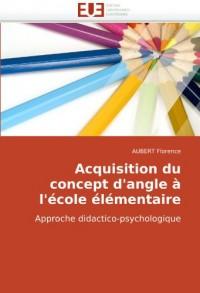 Acquisition Du Concept D'Angle L'Cole Lmentaire