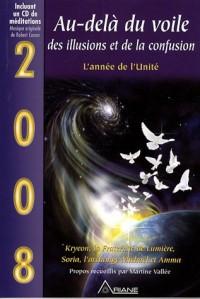 Au-delà du voile des illusions et de la confusion : 2008 l'année de l'unité
