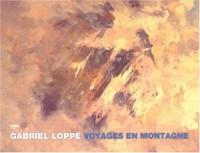 Voyages en montagne : Gabriel Loppé