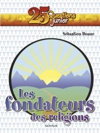 Fondateurs des Religions (les)