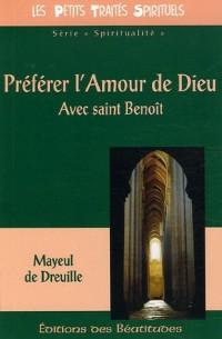Préférer l'Amour de Dieu : Avec saint Benoît