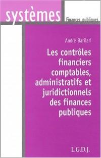 Les contrôles financiers comptables, administratifs et juridictionnels des finances publiques