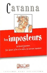 Les imposteurs. Les grands imposteurs : Dieu, Mozart, Le Pen et les autres
