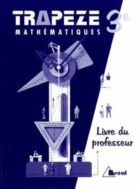Mathématiques 3ème trapèze livre du professeur