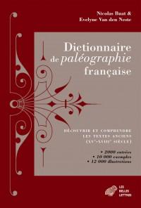 Dictionnaire de paléographie française: Découvrir et comprendre les textes anciens (XVe-XVIIIe siècle)