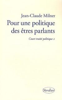 Pour une politique des êtres parlants : Court traité politique 2