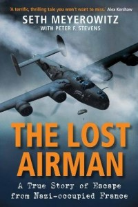 The Lost Airman: A True Story of Escape from Nazi-occupied France