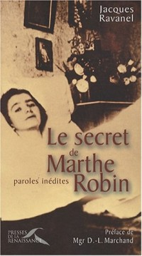 Le secret de Marthe Robin : Paroles inédites