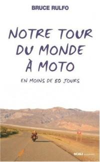 Notre tour du monde à moto : En moins de 80 jours