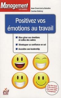 Positivez vos émotions au travail