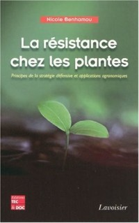 La résistance chez les plantes : Principes de la stratégie défensive et applications agronomiques