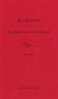 Le chorizo : Dix façons de le préparer