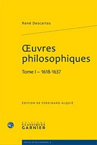Oeuvres philosophiques : Tome 1 (1618-1637)