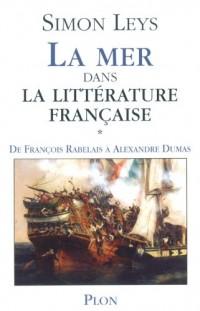 La Mer dans la littérature française, tome 1 : De Rabelais à Michelet