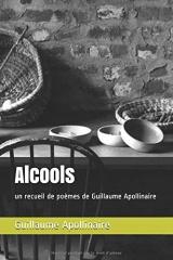 Alcools: un recueil de poèmes de Guillaume Apollinaire