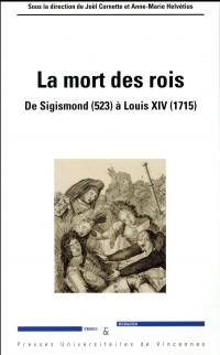 La mort des rois : De Sigismond (523) à Louis XIV (1715)