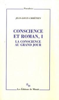 Conscience et roman : Volume 1, La conscience au grand jour