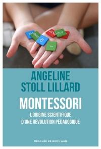 Montessori, une pédagogie révolutionnaire soutenue par la science: L'origine scientifique d'une révolution pédagogique