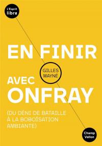 En finir avec Onfray : Du déni de Bataille à la boboïsation ambiante