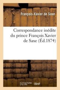 Correspondance F X de Saxe ed 1874
