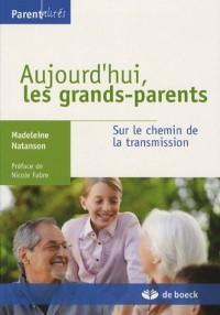 Aujourd'hui les grands-parents : Sur le chemin de la transmission