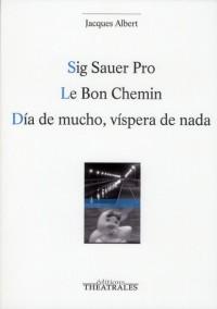 Sig Sauer Pro le Bon Chemin Dia de Mucho Vispera de Nada