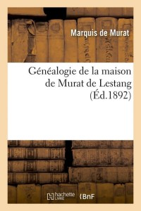 Généalogie de Murat de Lestang  ed 1892