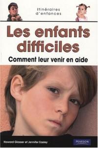 Les enfants difficiles : Comment leur venir en aide