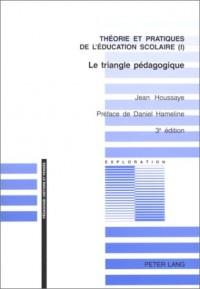 Le Triangle pédagogique, théorie et pratiques de l'éducation scolaire, 3e