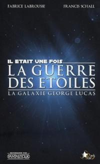 Il était 1 fois la guerre des étoiles, la galaxie George Lucas