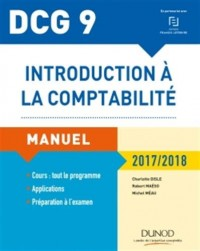 Dcg 9 - Introduction a la Comptabilite 2017/2018 - 9e ed. - Manuel et Applications