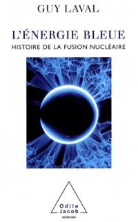 L'énergie bleue : Une histoire de la fusion nucléaire