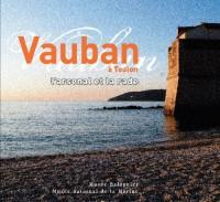 VAUBAN A TOULON - L'ARSENAL ET LA RADE