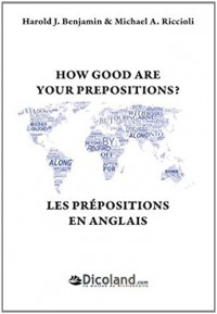 Les prépositions en anglais - How Good are your prepositions ? Avec exercices et corrigés