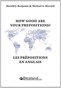 Les prépositions en anglais - How Good are your prepositions ? Avec exercices et corrigés