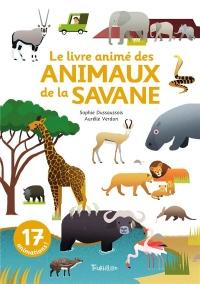 Le livre animé des animaux de la savane