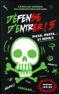 Défense d'entrer T05: Pizza, pasta et Sofia ... et Sofia!!