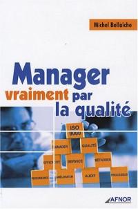 Manager vraiment par la qualité