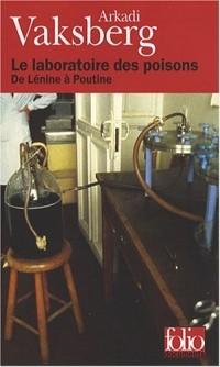 Le laboratoire des poisons: De Lénine à Poutine