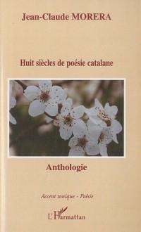 Huit siècles de poésie catalane : Edition bilingue français-catalan