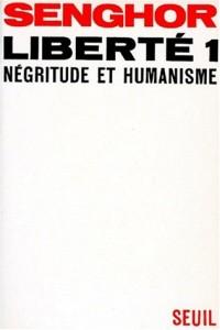 Liberté, tome 1. Négritude et humanisme