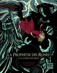 La prophétie des runes, Tome 3 : La guerre des dieux