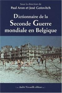 Dictionnaire de la Seconde Guerre mondiale en Belgique