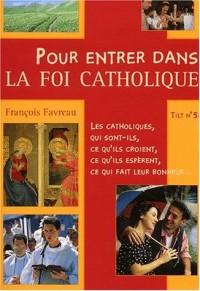 Tilt N° 58 : Pour entrer dans la foi catholique